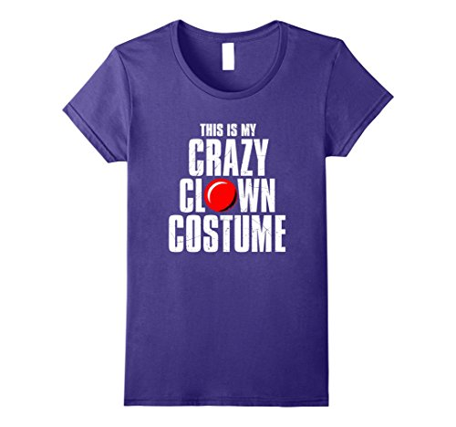 Female Psycho Clown Costume (Womens This is My Crazy Clown Costumer Halloween T-Shirt Small Purple)