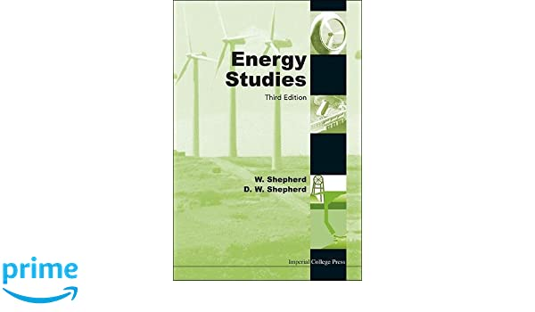 Energy studies 3rd edition w shepherd d w shepherd energy studies 3rd edition w shepherd d w shepherd 9781848168503 amazon books fandeluxe Image collections