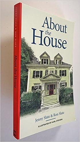 About the house: Jenny Slate, Ron Slate, Karl Stevens
