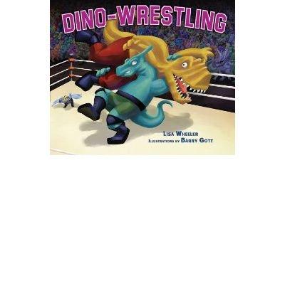 [ Dino-Wrestling Wheeler, Lisa ( Author ) ] { Hardcover } 2013