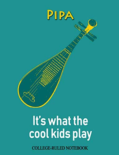 Pipa: It's What the Cool Kids Play: College-Ruled Notebook (InstruMentals Notebooks)