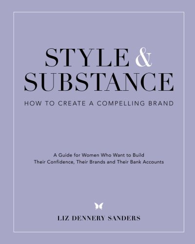 Style & Substance: How to Create a Compelling Brand