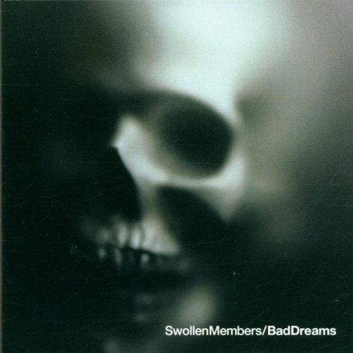 Swollen Members - Bad Dreams - Zortam Music
