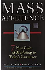 Mass Affluence: Seven New Rules of Marketing to Today's Consumer by Paul Nunes Brian Johnson(2004-09-01) Hardcover