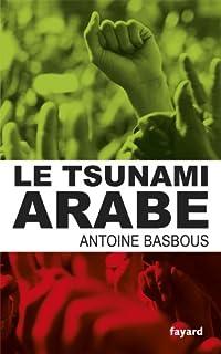 Le tsunami arabe, Basbous, Antoine