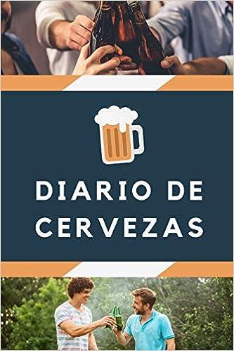 Diario de cervezas: Un libro y cuaderno para registrar catas de cerveza - 120 paginas, 16cmx23cm ...