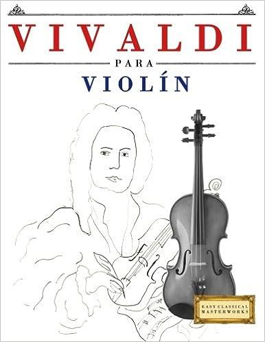 Vivaldi para Violín: 10 Piezas Fáciles para Violín Libro para Principiantes: Amazon.es: Easy Classical Masterworks: Libros