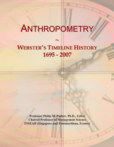Anthropometry: Webster's Timeline History, 1695 - 2007