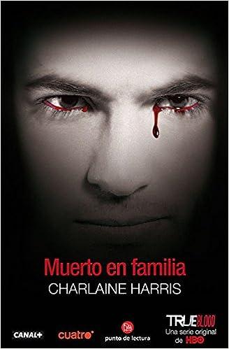 Amazon Muerto En Familia Sookie Stackhouse Spanish Edition 9788466324854 Charlaine Harris Books