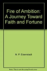 Fire of ambition: A journey toward faith and fortune