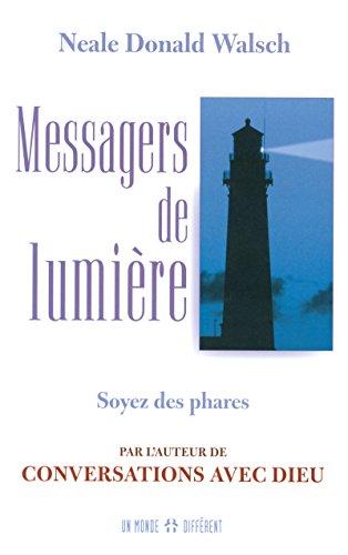 Messagers de lumière - Soyez des phares (French Edition) Neale Donald Walsch
