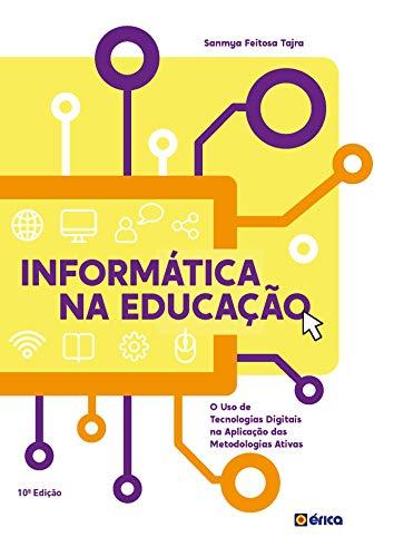 Informática na educação: O uso de tecnologias digitais na aplicação das metodologias ativas