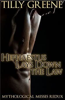 Hephaestus Lays Down the Law (Mythological Messes Redux Book 1) by [Greene, Tilly]