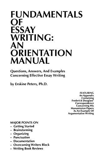 FUNDAMENTALS OF ESSAY WRITING: AN ORIENTATION MANUAL -...