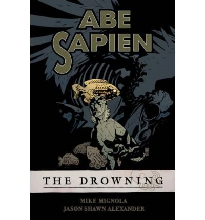 Abe Sapien( The Drowning Volume 1( The Drowning)[ABE SAPIEN THE DROWNING V01][Paperback] ebook