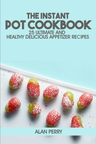Instant Pot Cookbook Delicious Appetizer product image