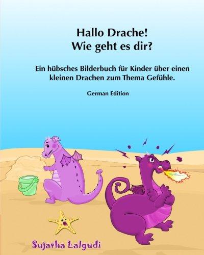 Kinderbucher: Hallo Drache, Wie geht es dir: Emotionale Entwicklung für Kinder ab 4 (Vorlesebuch: Emotionen), kleinen und großen Gefühlen, Drachen Sammlung - Childrens books in German