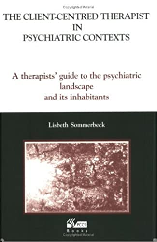 Livres gratuits téléchargement direct The Client-Centred Therapist in Psychiatric Contexts: A Therapists Guide to the Psychiatric Landscape and Its Inhabitants by Lisbeth Sommerbeck (2003-07-01) B01K0TYRT0 by Lisbeth Sommerbeck PDF PDB
