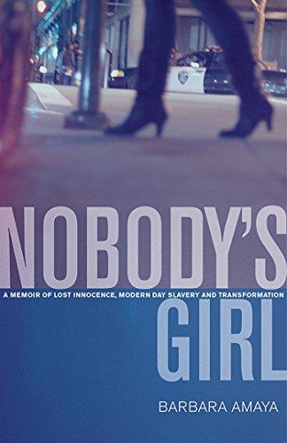 Nobody's Girl: A Memoir of Lost Innocence, Modern Day Slavery & Transformation ()