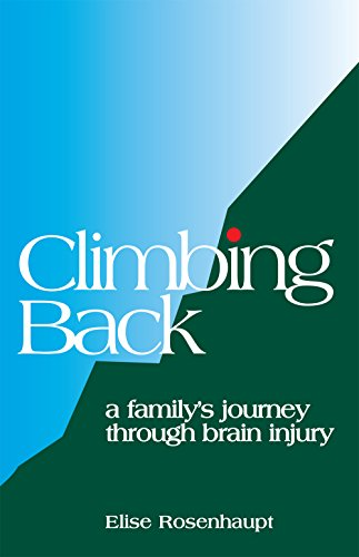 - Climbing Back: A Family's Journey through Brain Injury