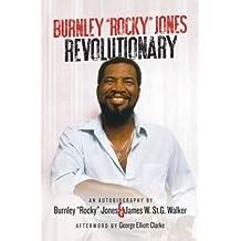 Burnley Rocky Jones Revolutionary: An Autobiography by Burnley Rocky Jones