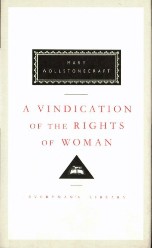 A VINDICATION OF THE RIGHTS OF WOMAN. An Authoritative Text Backgrounds the Wollstonecraft Debate Cr