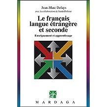 Le français langue étrangère et seconde: Enseignement et apprentissage (Psychologie et sciences humaines t. 251) (French Edition)