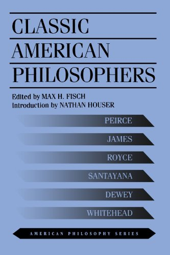 Classic American Philosophers: Peirce, James, Royce, Santayana, Dewey, Whitehead. Selections from Their Writings (Americ
