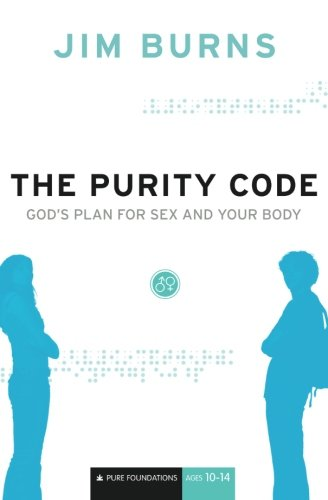 The Purity Code: God's Plan for Sex and Your Body (Pure Foundations) pdf epub