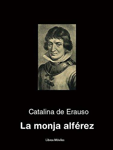 Historia de la Monja Alférez (Spanish Edition)