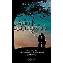 Les Amants du Crépuscule: Contes et légendes de l'Entremonde - 1 (100% Fantastique) (French Edition)