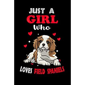 Just a Girl Who Loves Field Spaniels: Cute Field Spaniels Lover Gift For Girl, women.  Perfect handwriting notebook journal for Field Spaniels. Gift ... Mother, Mom, Grandpa Who Loves Animal. 15