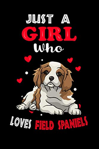 Just a Girl Who Loves Field Spaniels: Cute Field Spaniels Lover Gift For Girl, women.  Perfect handwriting notebook journal for Field Spaniels. Gift ... Mother, Mom, Grandpa Who Loves Animal. 1