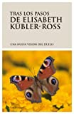 img - for Tras Los Pasos de Elisabeth Kubler - Ross (Spanish Edition) book / textbook / text book