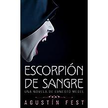 Escorpión de sangre: Una novela de Ernesto Medel (Spanish Edition)