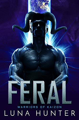 Feral: A Sci-Fi Alien Romance (Warriors of Kaizon Book 4)