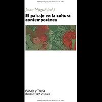 Paisaje en la cultura contemporanea, el (Paisaje y Teoría nº 4)