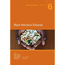 Disease Control Priorities, Third Edition (Volume 6): Major Infectious Diseases