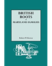 British Roots of Maryland Families [First Volume]