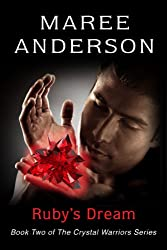 Ruby's Dream: Book Two of The Crystal Warriors Series