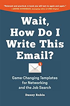 Wait, How Do I Write This Email?: Game-Changing Templates for Networking and the Job Search by [Rubin, Danny]