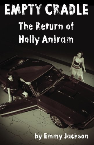 Empty Cradle: The Return of Holly Aniram (Volume 3) PDF
