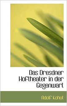 Das Dresdner Hoftheater in der Gegenwart
