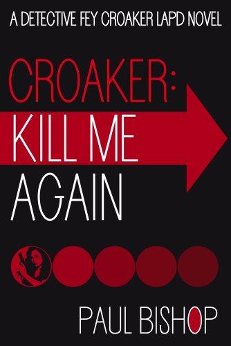 Croaker: Kill Me Again (Fey Croaker LAPD Novel Book 1)
