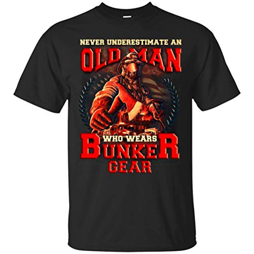 Never Underestimate an Old Man Who Wears Bunker Gear T-Shirt - Firefighter Gift T-Shirt - Sport Bunker Cap