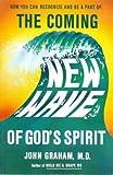 The Coming New Wave of God's Spirit, John Graham, 0916333019