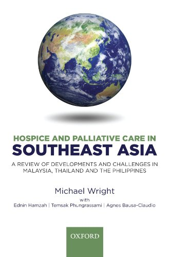 Hospice and Palliative Care in Southeast Asia: A review of developments and challenges in Malaysia, Thailand and the Philippines by Oxford University Press