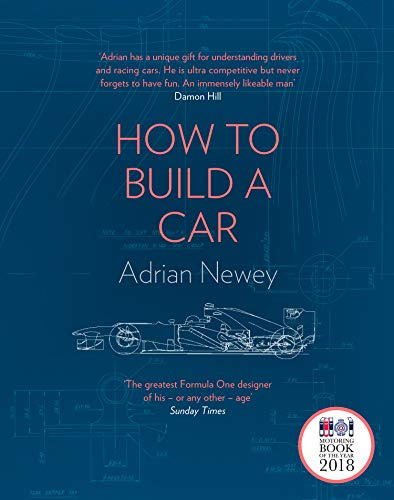 How to Build a Car: The Autobiography of the World's Greatest Formula 1 Designer (Best Car To Build For Racing)