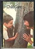 Child Care Manual, Henry F. Greenberg and Saul H. Jacobs, 0891190007