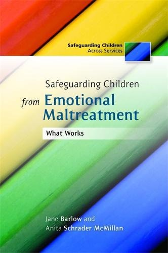 Safeguarding Children from Emotional Maltreatment: What Works (Safeguarding Children Across Services)